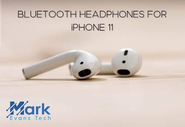 BEST BLUETOOTH HEADPHONES FOR iPHONE 11