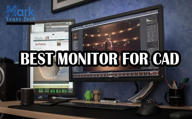 Best CAD Monitor For An In-depth Image Clarity