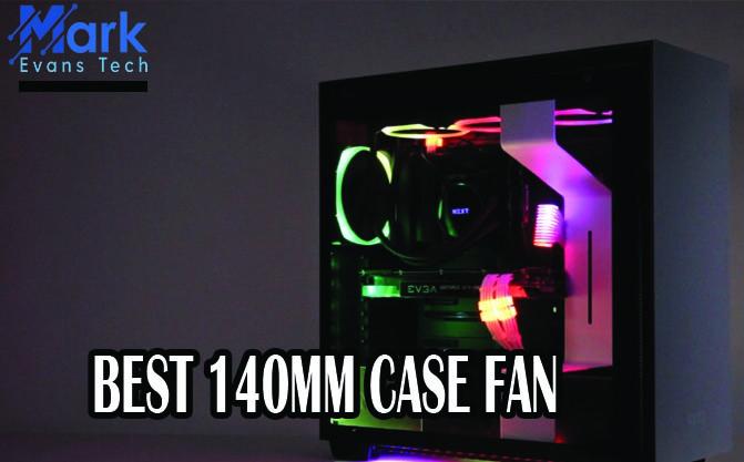 best 140mm case fan