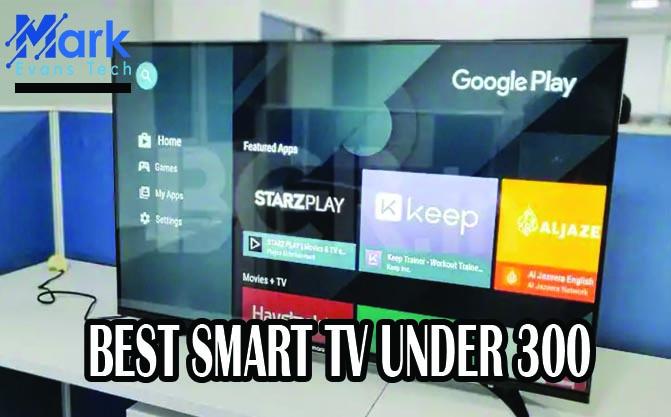 best smart tv under 300