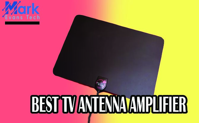 Best TV Antenna Amplifier To Boost Your TV Signal