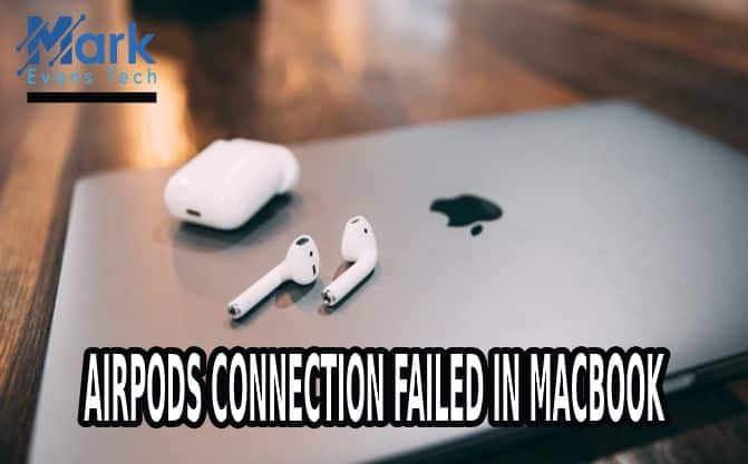 AirPods connection failed in MacBook