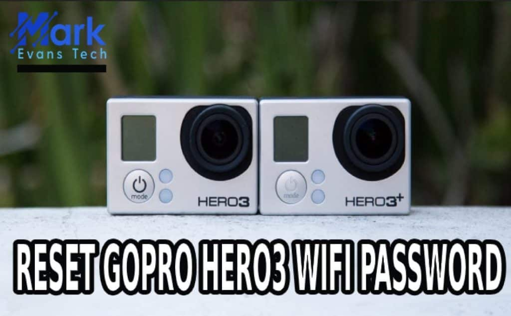 How To Reset Gopro Hero 3 Wifi Password Without Computer