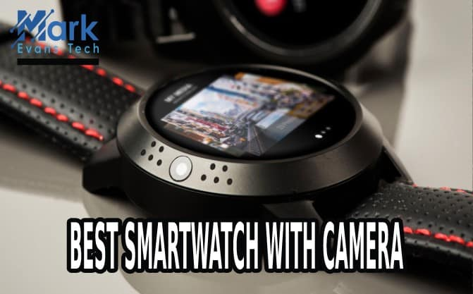 best smartwatch with camera
