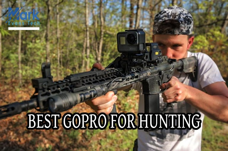 Best GoPro for Hunting (Expert Recommended)