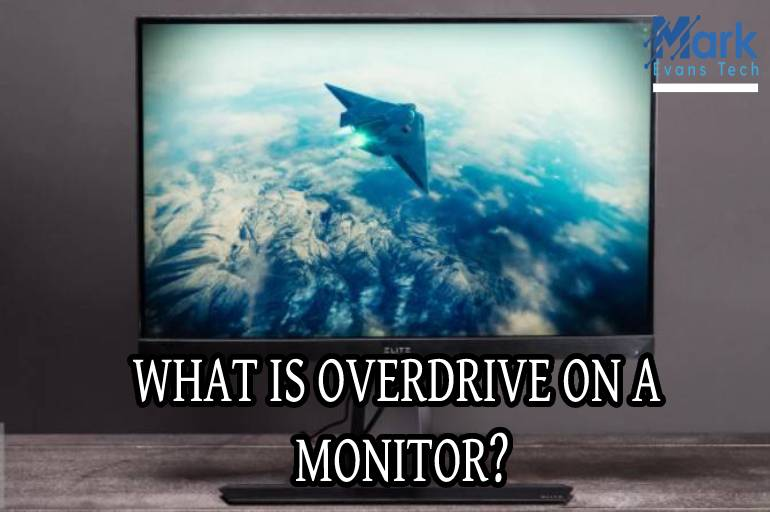 what is overdrive on a monitor