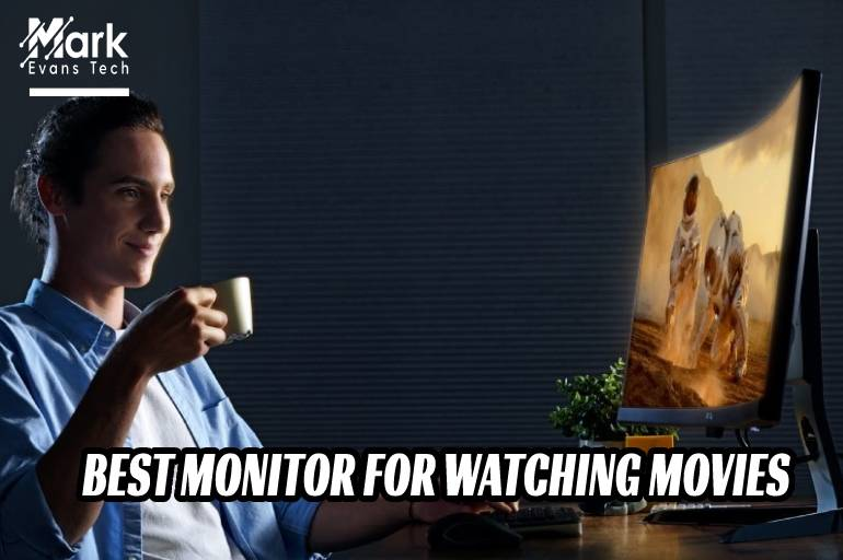 Best Monitors For Watching Movies | Reviews + Buyer's Guide